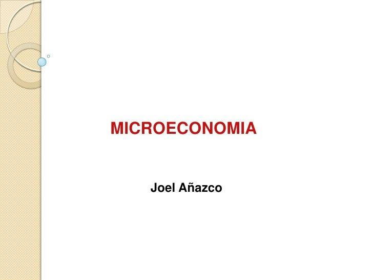 MICROECONOMIA   Joel Añazco