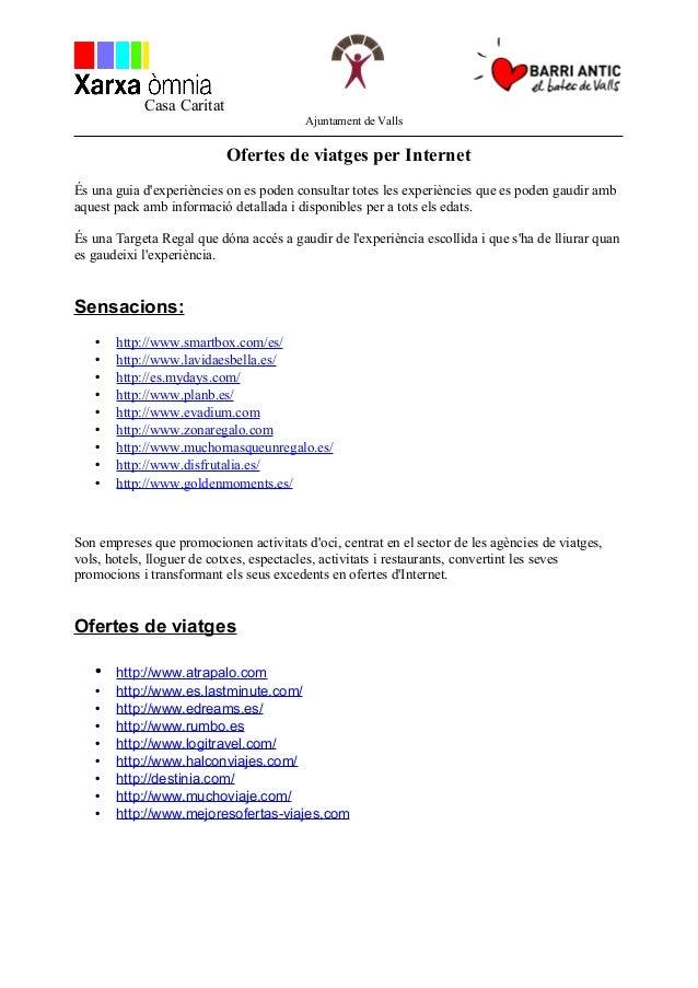Casa Caritat Ajuntament de Valls Ofertes de viatges per Internet És una guia d'experiències on es poden consultar totes le...