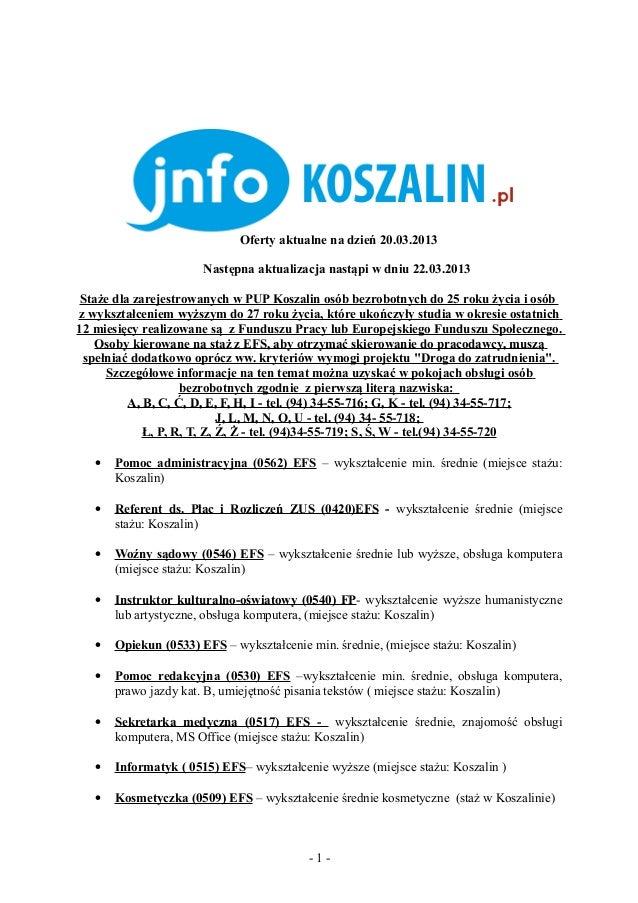 Oferty aktualne na dzień 20.03.2013                       Następna aktualizacja nastąpi w dniu 22.03.2013 Staże dla zareje...