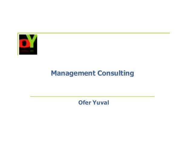 Management Consulting      Ofer Yuval