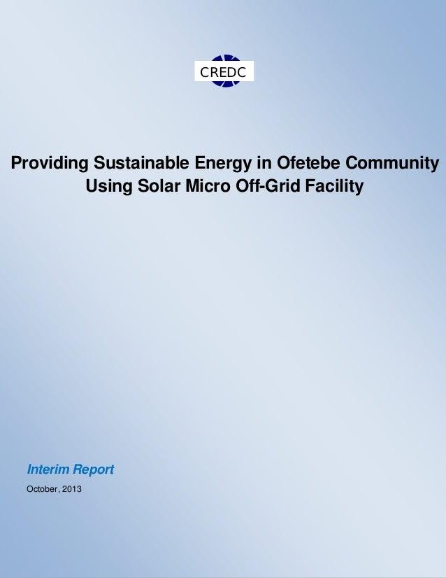 CREDC CREDC  ProvidingProviding Sustainable Energy in Ofetebe Sustainable Energy in Ofetebe Community Using Solar Micro Of...