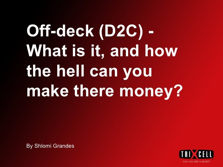 Off-deck (D2C) - What is it, and how the hell can you make there money? By Shlomi Grandes
