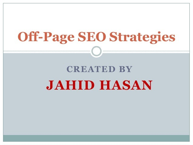 CREATED BY JAHID HASAN Off-Page SEO Strategies