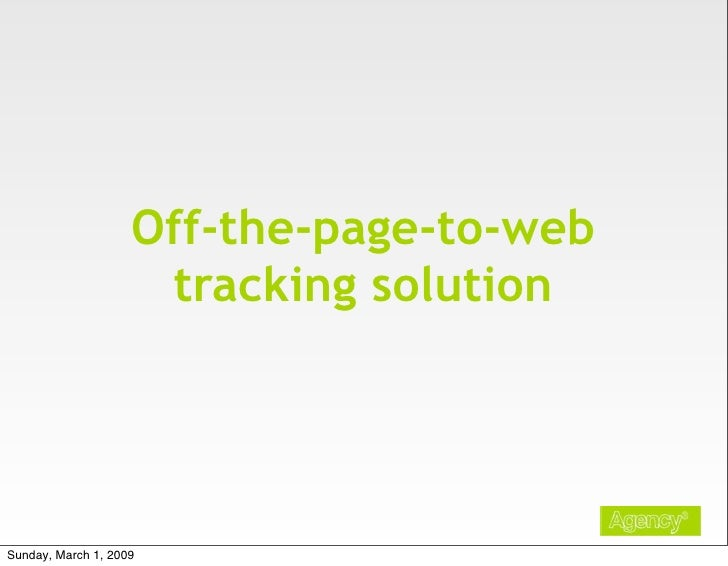 Off-the-page-to-web                      tracking solution     Sunday, March 1, 2009