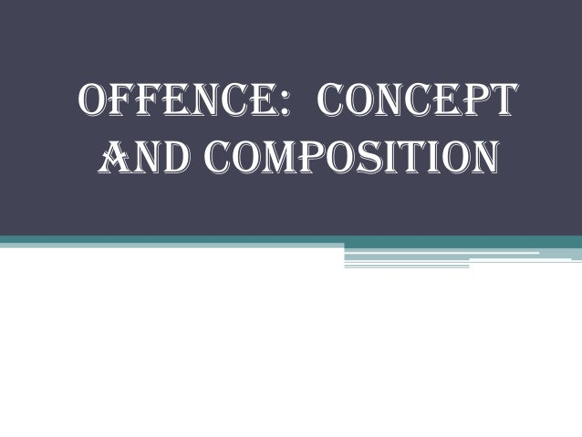 Offence: concept and composition