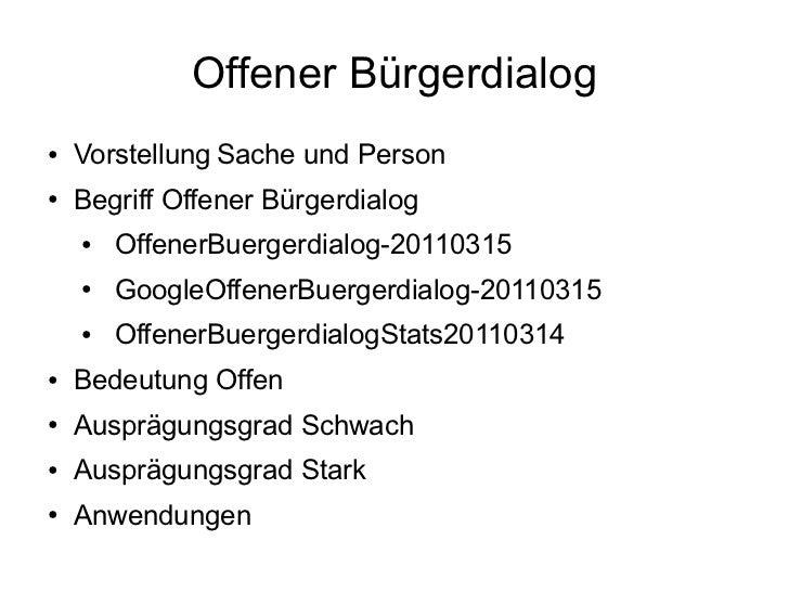 Offener Bürgerdialog●   Vorstellung Sache und Person●   Begriff Offener Bürgerdialog    ●   OffenerBuergerdialog-20110315 ...
