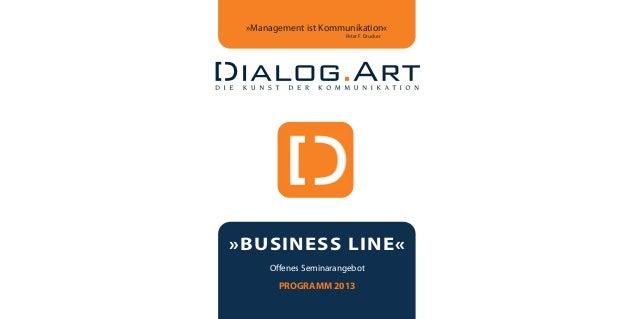 »Management ist Kommunikation«                      Peter F. Drucker»BUSINESS LINE«     Offenes Seminarangebot       PROGR...