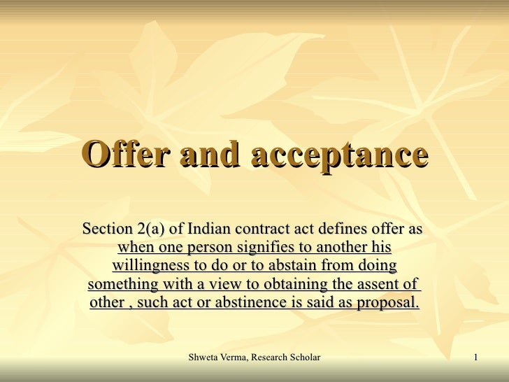 offer and acceptance contract law Contract offerin order to amount to an offer it must be shown that the offeror had the intention to be bound harvey v facey [1893] ukpc 1, privy council .