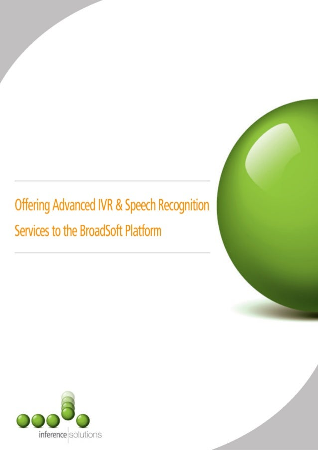 Offering advanced ivr services on the broad soft platform