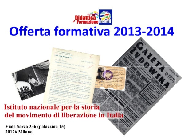 Istituto nazionale per la storia del movimento di liberazione in ItaliaDidattica e FormazioneViale Sarca 336, palazzina 15...