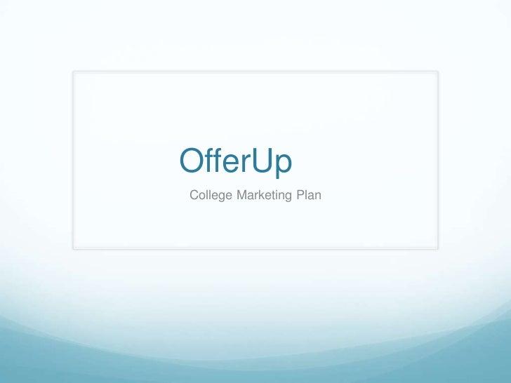 OfferUpCollege Marketing Plan