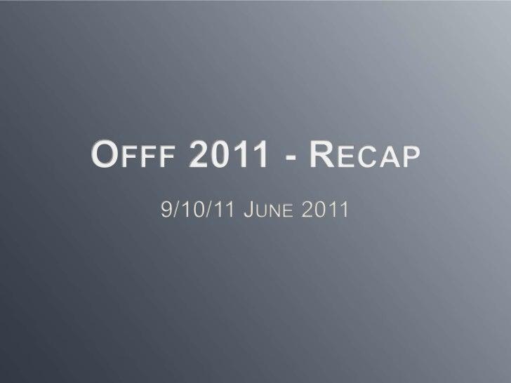 Offf 2011 Barcelona Recap