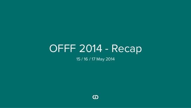 OFFF 2014 - Recap 15 / 16 / 17 May 2014