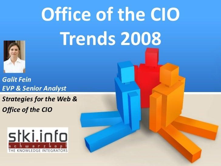 OfficeoftheCIO               Trends2008 GalitFein EVPSeniorAnalyst StrategiesfortheWeb OfficeoftheCIO      ...