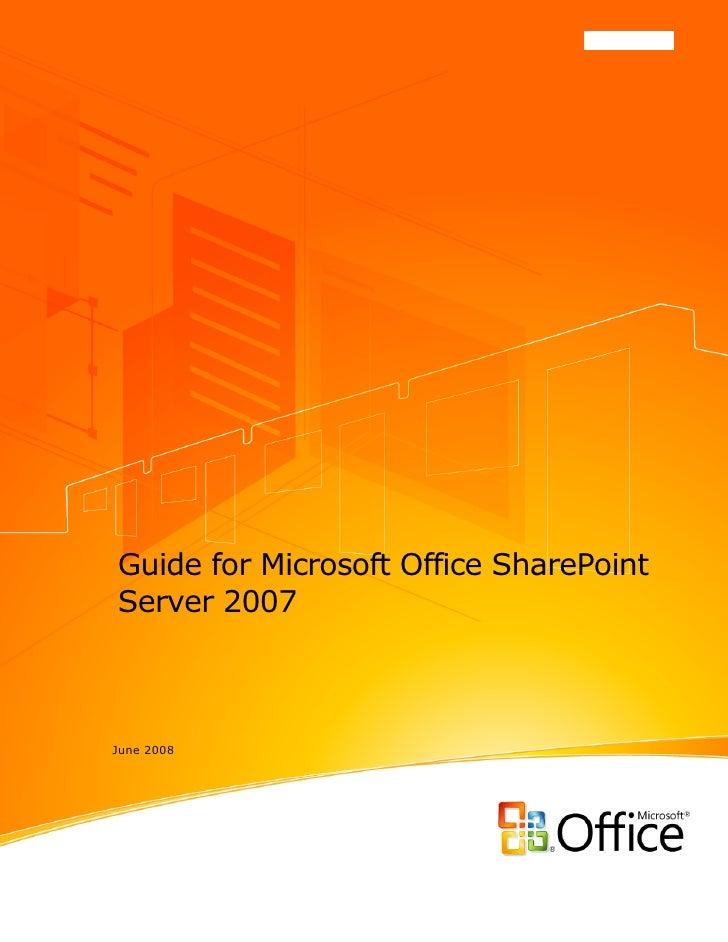 Guide for Microsoft Office SharePoint Server 2007    June 2008