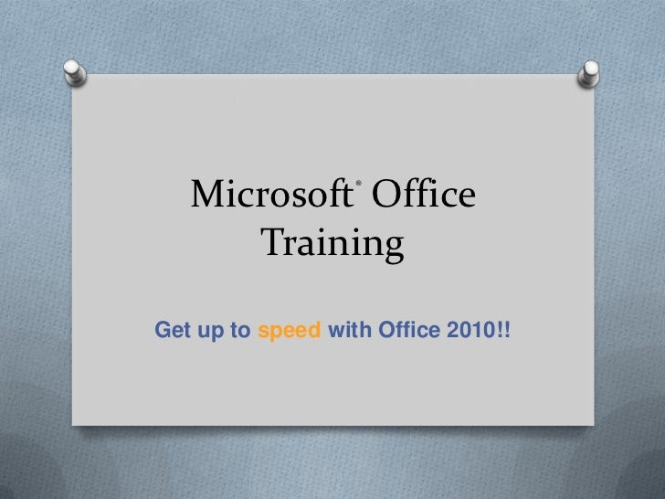 Microsoft® Office Training<br />Get up to speed with Office 2010!!<br />