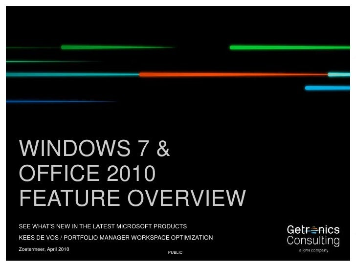 Zoetermeer, June 2010<br />Microsoft Office 2010Feature Overview<br />See what's new in the new Microsoft Office Version<b...