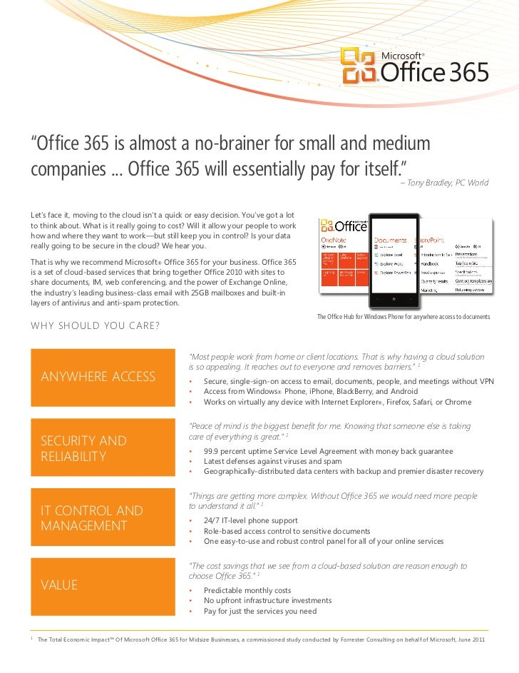 """Office 365 is almost a no-brainer for small and mediumcompanies ... Office 365 will essentially pay for itself.""Tony Brad..."