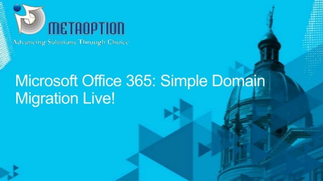 MetaOption Office 365 Domain Migration
