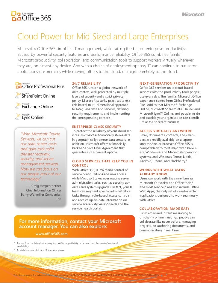 Cloud Power for Mid Sized and Large Enterprises    Microsoft® Office 365 simplifies IT management, while raising the bar o...