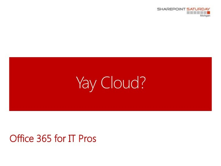 Office 365 for IT Pros - SPS Michigan 2012