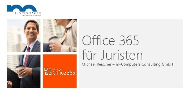 Office 365für JuristenMichael Reischer – m-Computers Consulting GmbH