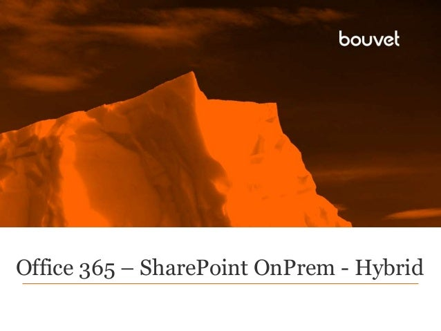 Office 365 – SharePoint 2013 onprem hybrid