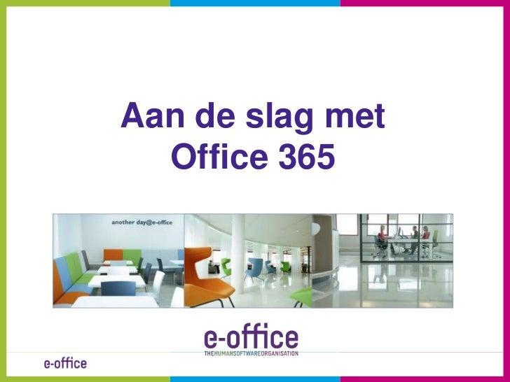 Aan de slag metOffice 365<br />