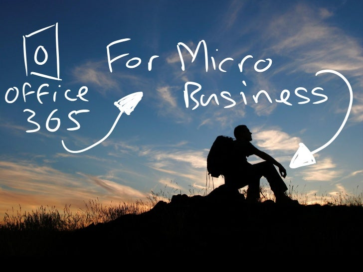 Office 365 User Group (Birmingham) The Value of Office365 for Micro Businesses