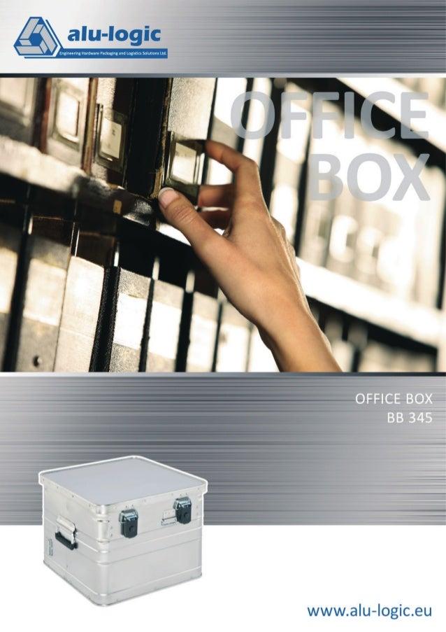 Office Box BB 345 Office Box BB 345 GEZIELTE ANWENDUNG FÜR ARCHIVIERUNGSLÖSUNGEN  Feste Büro Boxen aus 0,8 mm starkem Aluminiu...