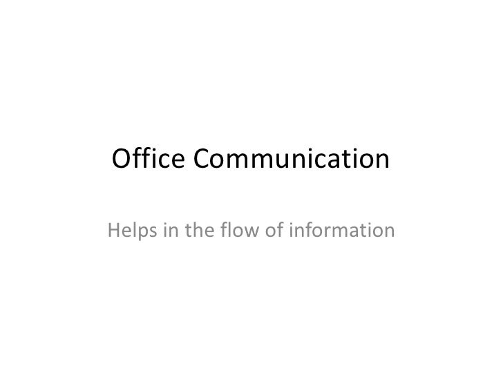 Office Communication<br />Helps in the flow of information<br />