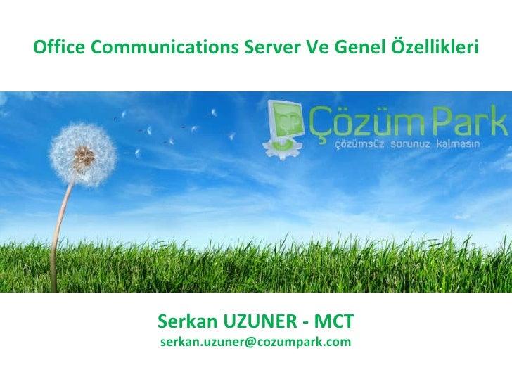 Office Communication Server ve Genel Ozellikleri