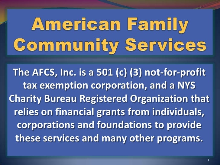 American Family Community Services<br />The AFCS, Inc. is a 501 (c) (3) not-for-profit tax exemption corporation, and a NY...