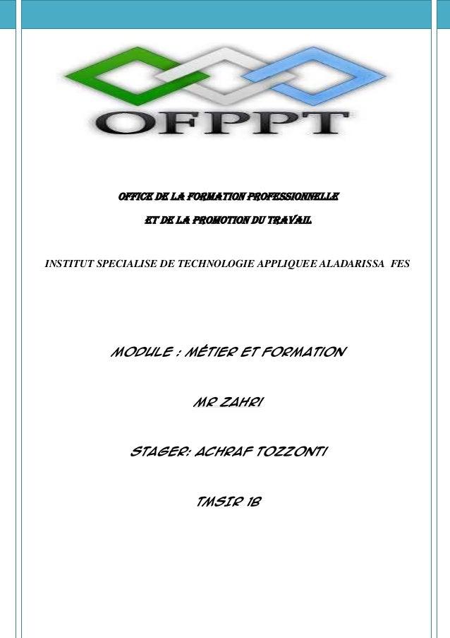 Office de la Formation professionnelle                Et de la Promotion du TravailINSTITUT SPECIALISE DE TECHNOLOGIE APPL...