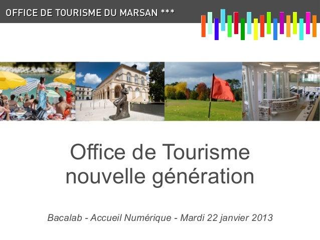 Office de tourisme marsan agglom ration bacalab accueil num rique mop - Office de tourisme du marsan ...