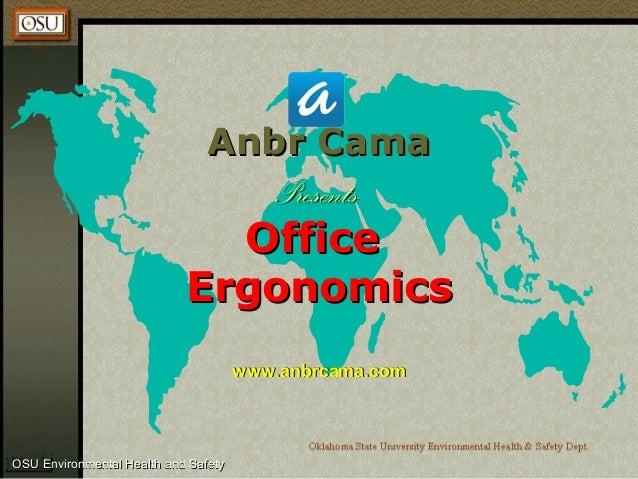 OSU Environmental Health and SafetyOSU Environmental Health and Safety Anbr CamaAnbr Cama PresentsPresents OfficeOffice Er...