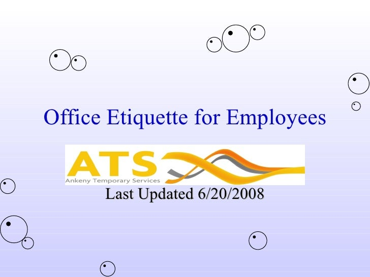 Office Etiquette for Employees Last Updated 6/20/2008