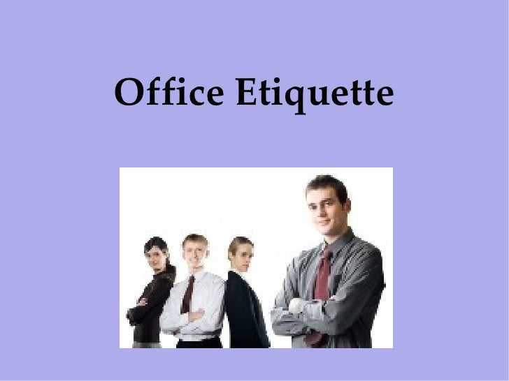 Office Manners And Etiquettes Office Etiquette Introduction