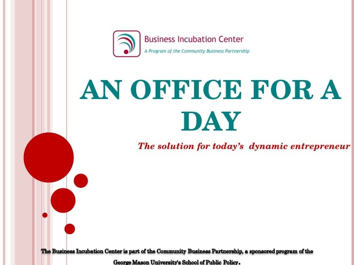 AN OFFICE FOR A DAY The solution for today's  dynamic entrepreneur