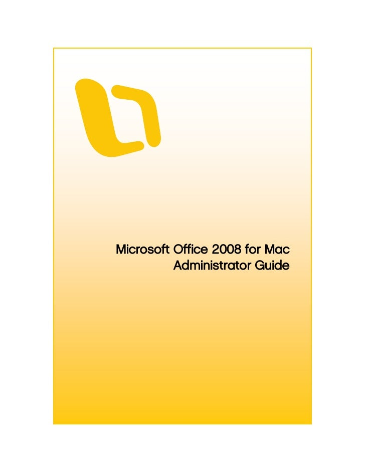 Microsoft Office 2008 for Mac          Administrator Guide