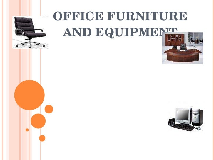 Office furniture and equipment