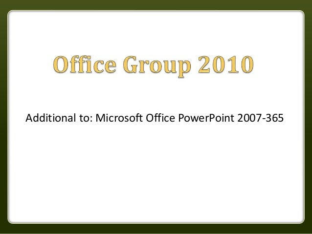 Additional to: Microsoft Office PowerPoint 2007-365
