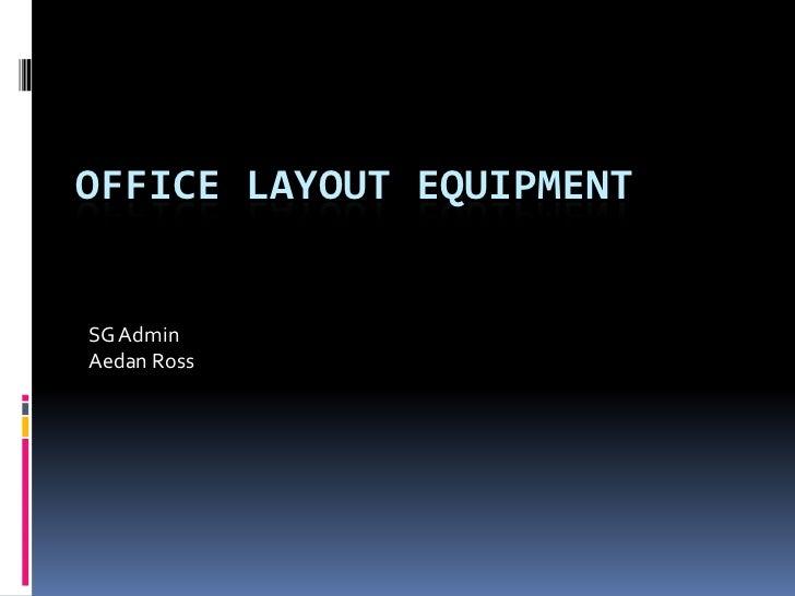 Office layout equipment task aedan