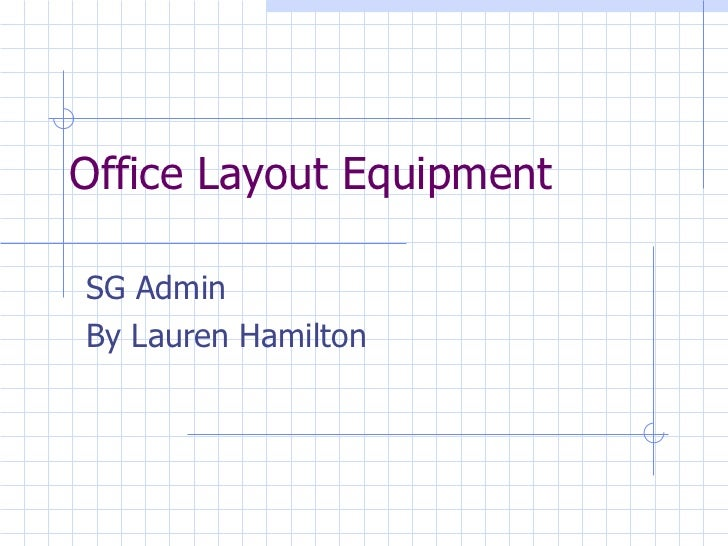 Office layout equipment task lara.