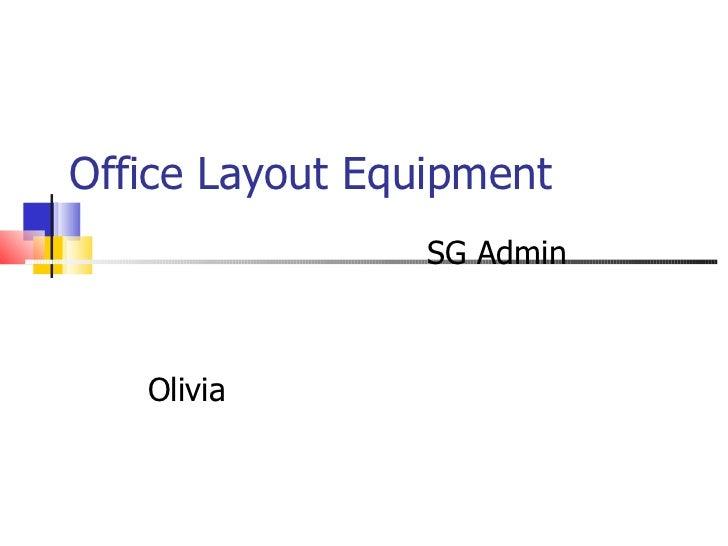 Office Layout Equipment SG Admin Olivia