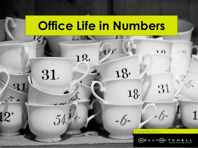 Office life in numbers slide share