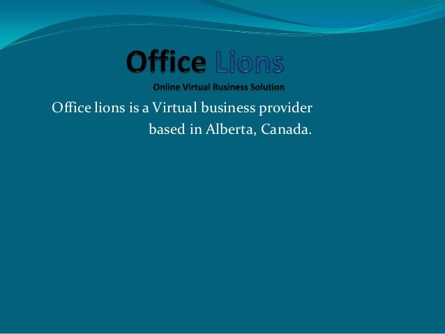 Office lions is a Virtual business providerbased in Alberta, Canada.
