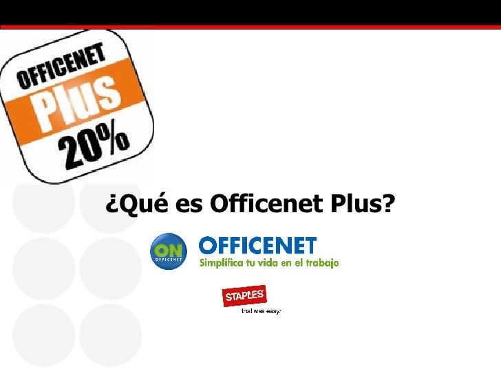 ¿Qué es Officenet Plus?