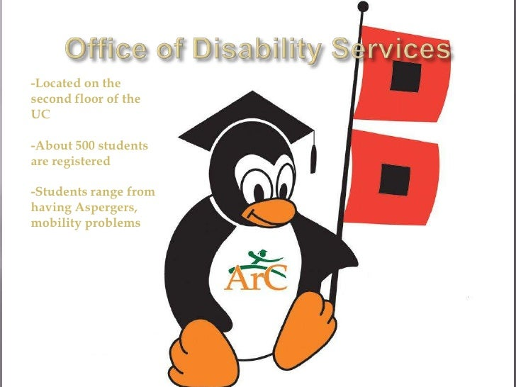 Office of Disability Services<br />-Located on the second floor of the UC<br />-About 500 students are registered<br />-St...