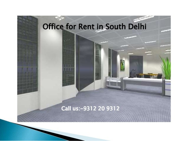 Office on rent in south delhi @ 9312 20 9312